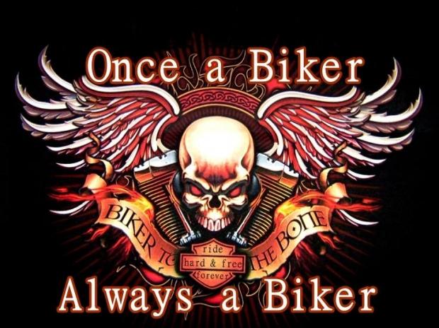 Once a Biker Always a Biker